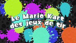 """""""Le Mario Kart des jeux de tir"""""""